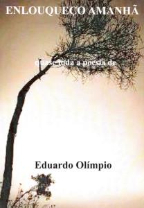 «Enlouqueço Amanhã» Eduardo Olímpio